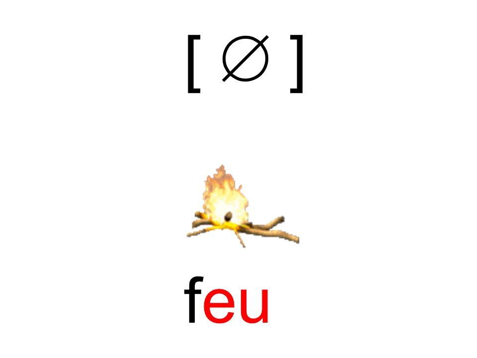 [  ] feu
